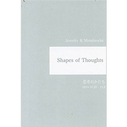 Shapes of Thoughts 思想のかたち
